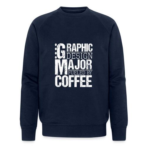 Graphic Design Major Fueled By Coffee - Männer Bio-Sweatshirt von Stanley & Stella
