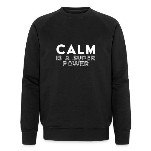 CALM is a super power - Männer Bio-Sweatshirt von Stanley & Stella