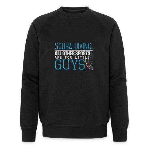 Scuba Diving All Other Sports Are For Little Guys - Männer Bio-Sweatshirt von Stanley & Stella
