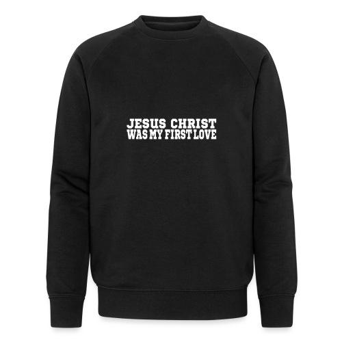 Jesus war meine erste Liebe Christen Tshirt - Männer Bio-Sweatshirt von Stanley & Stella