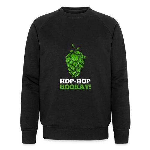 Hop Hop Hooray! Hops / beer fan - Men's Organic Sweatshirt by Stanley & Stella