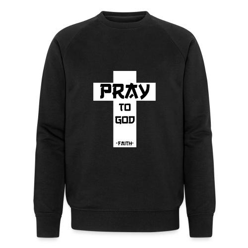 Pray to God - Männer Bio-Sweatshirt von Stanley & Stella