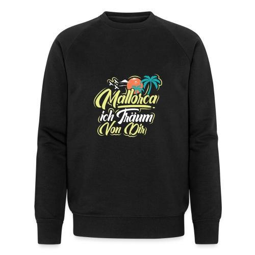 Mallorca - ich träum von dir! - Männer Bio-Sweatshirt von Stanley & Stella