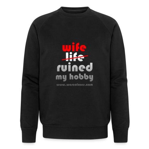 wife ruined my hobby - Men's Organic Sweatshirt by Stanley & Stella