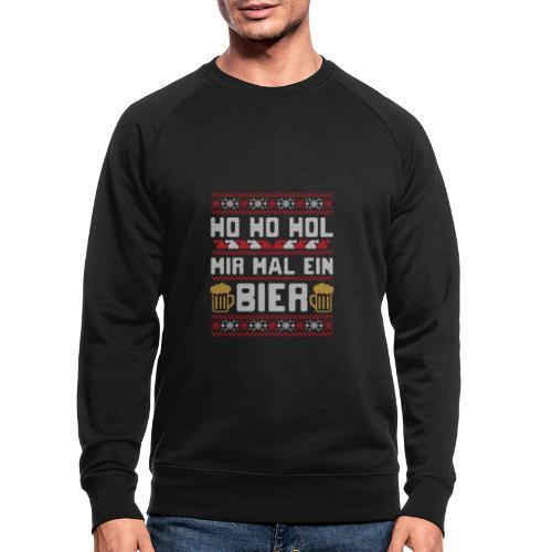 Ho Ho Hol mir mal ein Bier | lustiger Gerstensaft - Männer Bio-Sweatshirt
