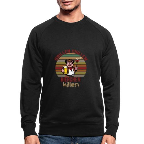 Grillen Chillen Bierchen Killen Lustiges Humorvol - Männer Bio-Sweatshirt
