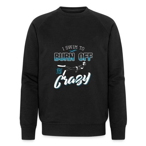 I Swim To Burn Of The Crazy - Männer Bio-Sweatshirt von Stanley & Stella