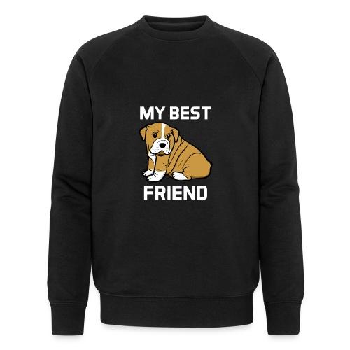 My Best Friend - Hundewelpen Spruch - Männer Bio-Sweatshirt