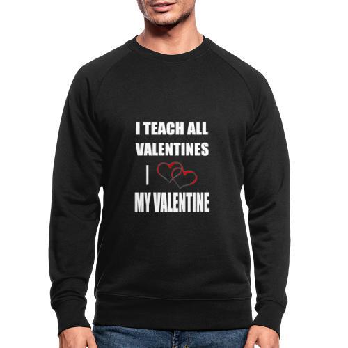 Ich lehre alle Valentines - Ich liebe meine Valen - Männer Bio-Sweatshirt