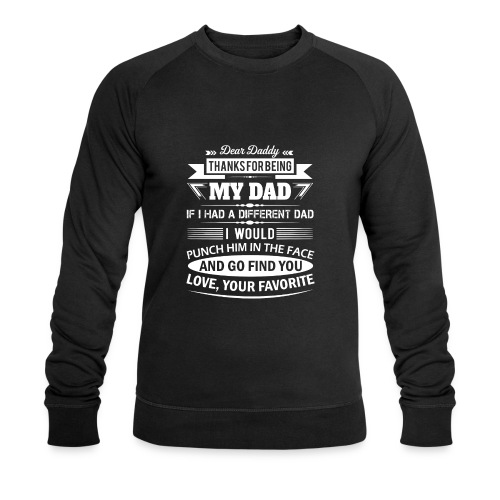 Dear Daddy... - Men's Organic Sweatshirt by Stanley & Stella