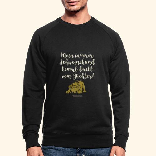 Innerer Schweinehund vom Züchter | Geek T-Shirts - Männer Bio-Sweatshirt