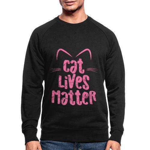 Cat Lives Matter Katzen sind auch wichtig - Männer Bio-Sweatshirt