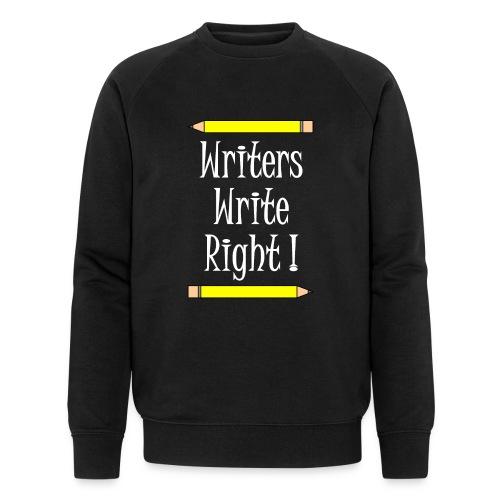 Writers Write Right White Text - Men's Organic Sweatshirt by Stanley & Stella