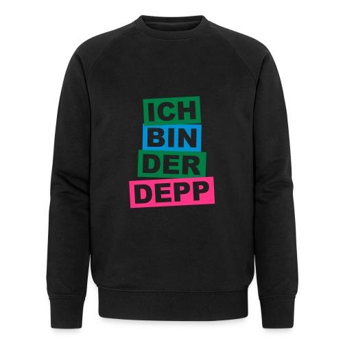 Ich bin der Depp - Balken - Männer Bio-Sweatshirt