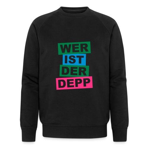 Wer ist der Depp - Balken - Männer Bio-Sweatshirt von Stanley & Stella