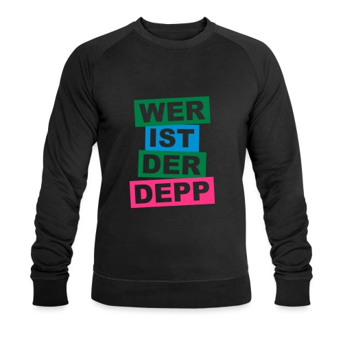Wer ist der Depp - Balken - Männer Bio-Sweatshirt