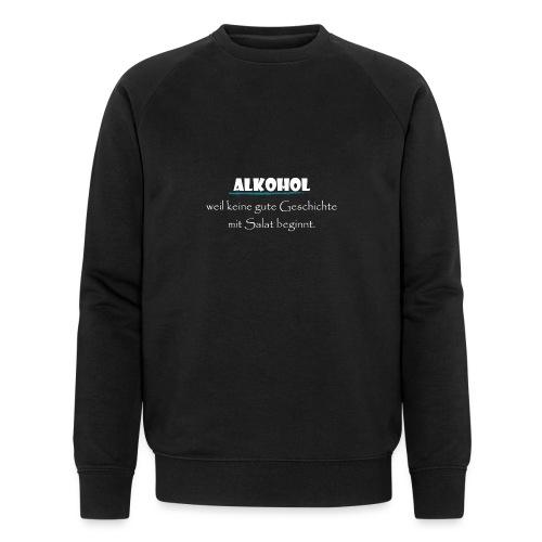 Alkohol nicht Salat - Männer Bio-Sweatshirt von Stanley & Stella