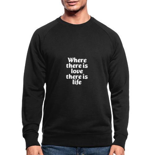 Iiebe und Leben - Männer Bio-Sweatshirt