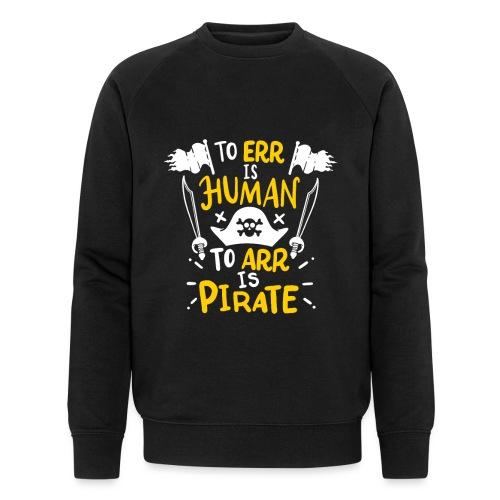 Irren ist menschlich, Arr ist Pirat - Männer Bio-Sweatshirt von Stanley & Stella