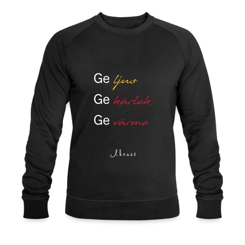 Give light, give love, give warmth - Men's Organic Sweatshirt by Stanley & Stella