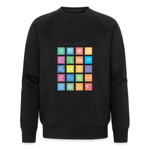 15 min. about... - Männer Bio-Sweatshirt von Stanley & Stella