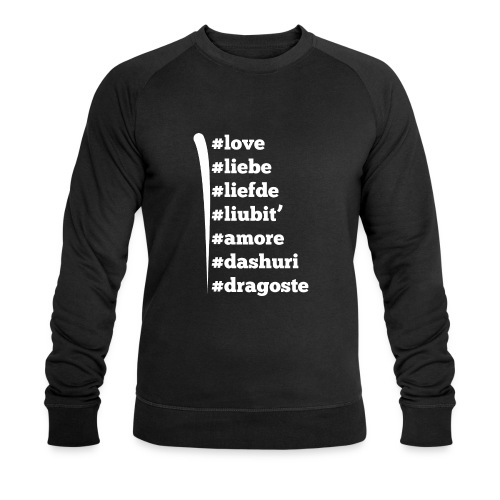 Love Liebe Liefde Liubit Amore Dashuri Dragoste - Männer Bio-Sweatshirt von Stanley & Stella