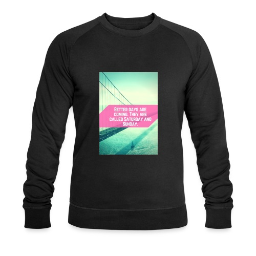 Better Days - Mannen bio sweatshirt