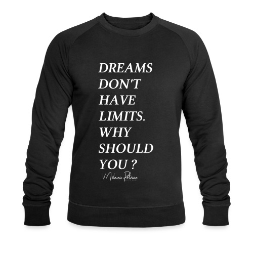 DREAMS DON'T HAVE LIMITS - Sweat-shirt bio