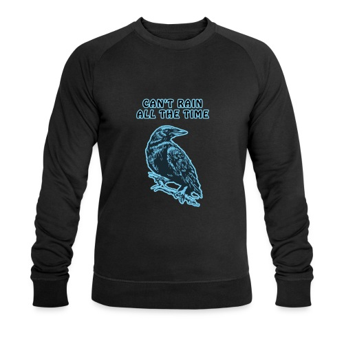 Cyan Crow - Can't Rain All The Time - Men's Organic Sweatshirt by Stanley & Stella