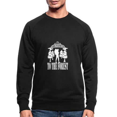 I m going to the mountains to the forest - Men's Organic Sweatshirt