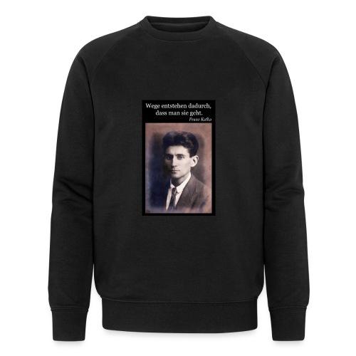 Kafka - Wege entstehen dadurch, dass man sie geht. - Männer Bio-Sweatshirt von Stanley & Stella