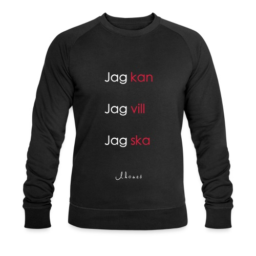 Jag kan jag vill jag ska - Men's Organic Sweatshirt by Stanley & Stella