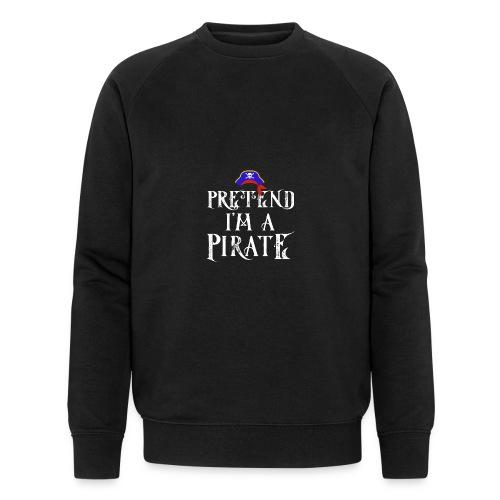 Pretend I'm A Pirate - Men's Organic Sweatshirt by Stanley & Stella