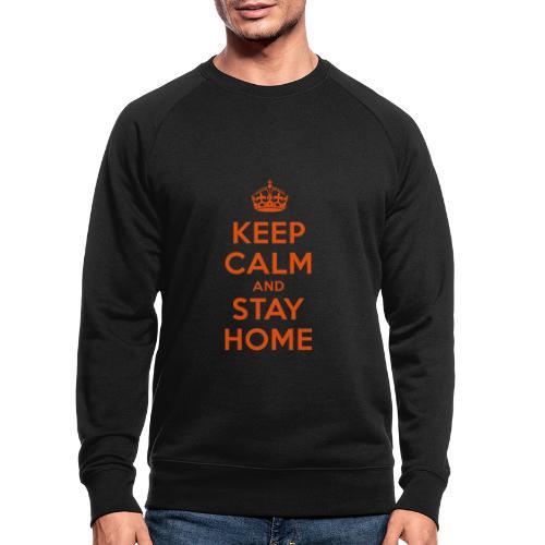 KEEP CALM and STAY HOME - Männer Bio-Sweatshirt