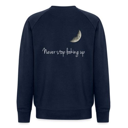Never stop looking up - Men's Organic Sweatshirt by Stanley & Stella