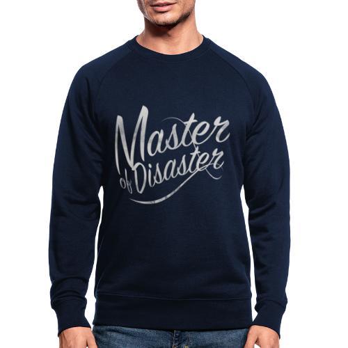 Meister der Katastrophe - Männer Bio-Sweatshirt