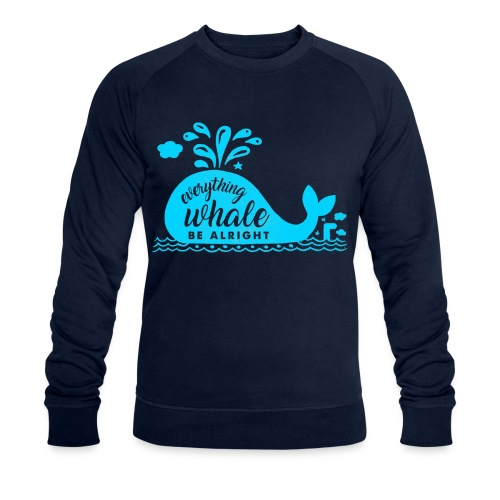Everything Whale Be Alright - Sweat-shirt bio Stanley & Stella Homme