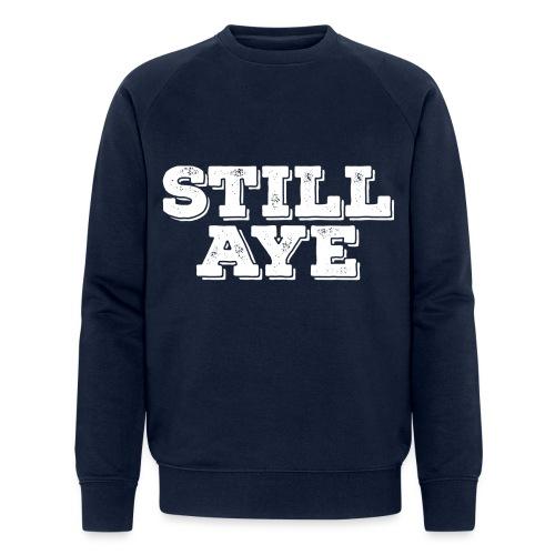 Still Aye - Men's Organic Sweatshirt by Stanley & Stella
