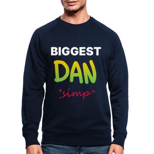 We all simp for Dan - Økologisk sweatshirt til herrer