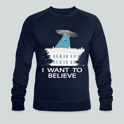 I want to believe - Anti-Trump Design - Sweat-shirt bio Stanley & Stella Homme