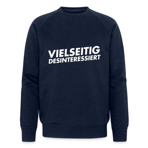 vielseitig desinteressiert - Männer Bio-Sweatshirt von Stanley & Stella