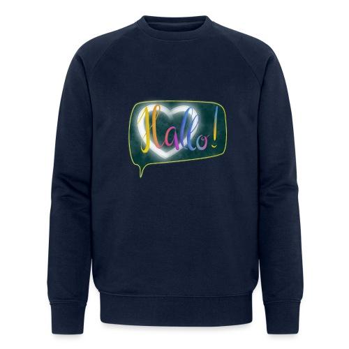 Hallo! Lettering mit Herz in Sprechblase - Männer Bio-Sweatshirt von Stanley & Stella