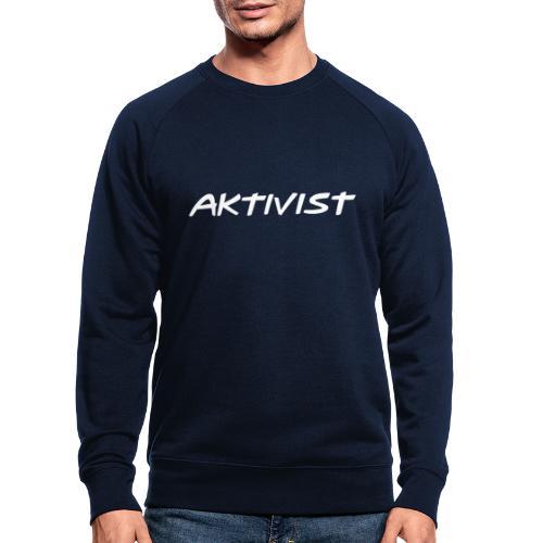 Aktivist - Männer Bio-Sweatshirt