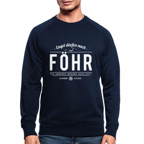 Engel dürfen nach Föhr, die anderen müssen nach... - Männer Bio-Sweatshirt