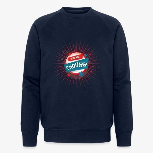 You are enough - Männer Bio-Sweatshirt von Stanley & Stella