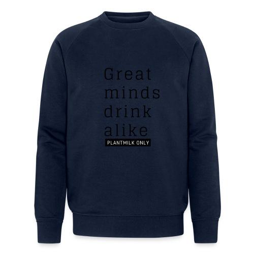 Great Minds Drink Alike - Mannen bio sweatshirt van Stanley & Stella