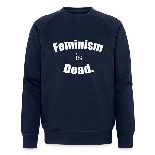 FEMINISM IS DEAD. - Sweat-shirt bio Stanley & Stella Homme