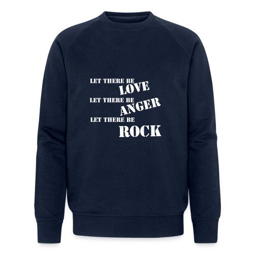 Love Anger Rock - Men's Organic Sweatshirt by Stanley & Stella
