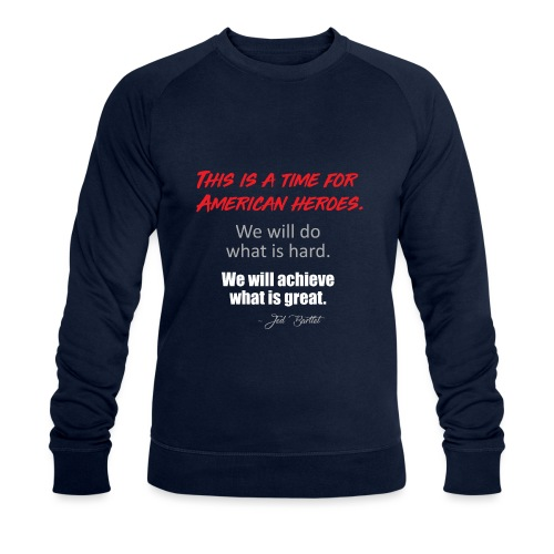 This is a time for American heroes - Men's Organic Sweatshirt by Stanley & Stella