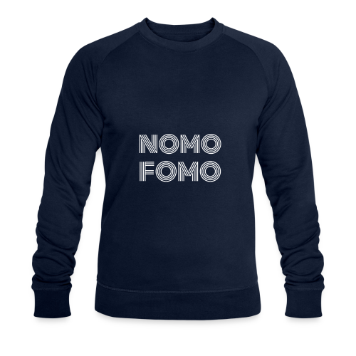 NOMO FOMO - Men's Organic Sweatshirt by Stanley & Stella